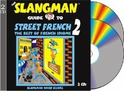 The Slangman Guide to Street French 2: The Best of French Idioms - Burke, David