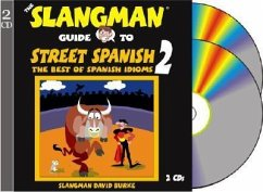 The Slangman Guide to Street Spanish 2: The Best of Spanish Idioms - Burke, David