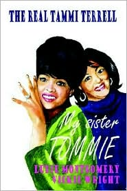 My Sister Tommie: The Real Tammi Terrell - Ludie Montgomery, Vickie Wright
