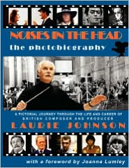 Noises in the Head - The Photobiography - Laurie Johnson