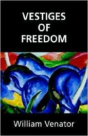 Vestiges of Freedom - William Venator