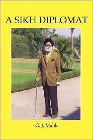 A Sikh Diplomat - Gunwant Malik