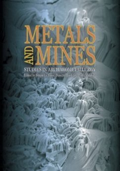Metals and Mines: Studies in Archaeometallurgy - Herausgeber: La Niece, Susan Craddock, Paul Hook, Duncan