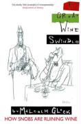 The Great Wine Swindle How Snobs Are Ruining Your Wine by Gluck, Malcolm ( AUTHOR ) Sep-15-2009 Paperback