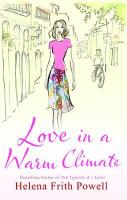 Love in a Warm Climate: A Novel About the French Art of Having Affairs