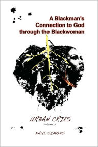 A Blackman's Connection To God Through The Blackwoman - Paul Simons