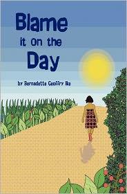 Blame It On The Day - Bernadette Geoffry Ike