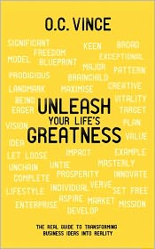 Unleash Your Life's Greatness - O.C. Vince