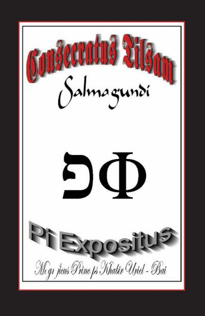 The Consecrated Talisman 'Salmagundi' - The Pi Exponent - Uriel Bey
