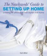The Newlyweds' Guide to Setting Up Home: Creating an Affordable and Stylish First Home