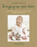 Green Guide to Bringing Up Your Baby