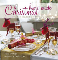 Home-made Christmas: With 35 Beautiful Easy-to Make Projects - Tessa Evelegh