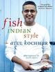 Fish, Indian Style - Atul Kochhar