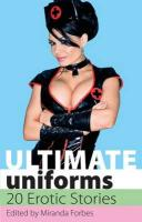 Ultimate Uniforms. Edited by Miranda Forbes