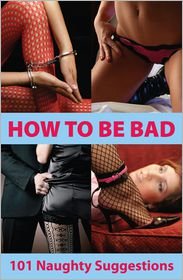 How to Bad - 101 Naughty Suggestions - Aishling Morgan