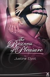 The Business of Pleasure - Elyot, Justine