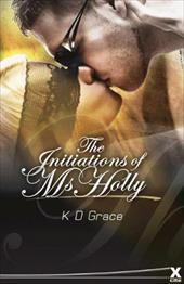 The Initiation of Ms. Holly - Grace, K. D.