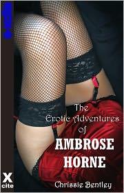 The Erotic Adventures of Ambrose Horne - Chrissie Bentley