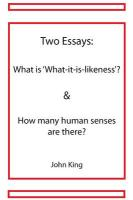 Two Essays: What Is 'What-It-Is-Likeness' & How Many Human Senses Are There?