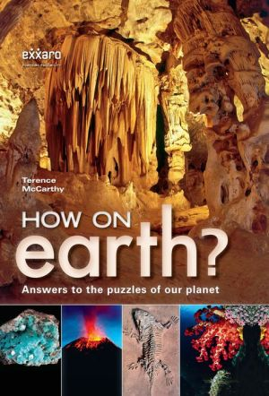 How on Earth?: Answers to the puzzles of our planet - Terence McCarthy