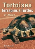 Tortoises, Terrapins & Turtles of Africa - Bill Branch