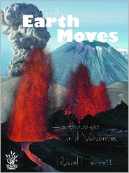 When the Earth Moves: Earthquakes and Volcanoes - Russell Ferrett