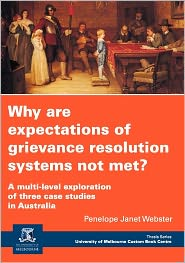 Why Are Expectations Of Grievance Resolution Systems Not Met? - Penelope Janet Webster