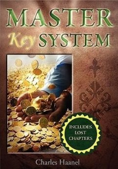The Master Key System (Unabridged Deluxe Edition Includes Lost Chapters) - Haanel, Charles