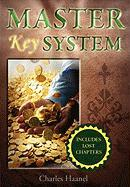The Master Key System (Unabridged Deluxe Edition Includes Lost Chapters)