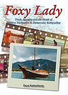 Foxy Lady: Truth, Memory and the Death of Western Yachtsmen in Democratic Kampuchea