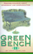 The Green Bench II: Ongoing Dialogue about Leadership and Communication