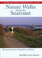 Nature Walks Along the Seacoast: Massachusetts, New Hampshire, Maine