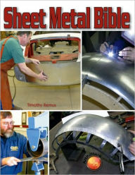 Sheet Metal Bible - Timothy Remus