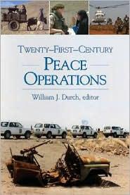 Twenty-First-Century Peace Operations - William J. Durch (Editor)