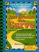 Just Around the Curve: The Cookbook for Travelers