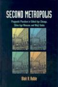Second Metropolis: Pragmatic Pluralism in Gilded Age Chicago, Silver Age Moscow, and Meiji Osaka