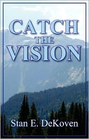Catch The Vision - Stan Dekoven