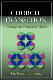 Church Transition Through The Principle Of 12 - Kim Sam-Seong