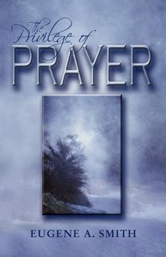 The Privilege of Prayer - Smith, Eugene