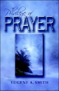 The Privilege of Prayer - Eugene Smith