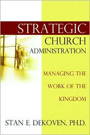 Strategic Church Administration - Stan DeKoven