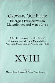 Growing Our Field - Marlen Elliot Harrison (Editor), Phillip Ward Schnarrs (Editor)