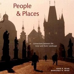 People & Places: Connections Between the Inner and Outer Landscape - Myer, John R. Myer, Margaret H.