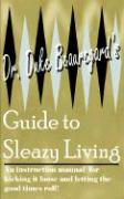 Dr. Duke Beauregard's Guide to Sleazy Living