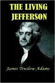 Living Jefferson - James Truslow Adams