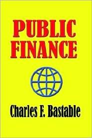 Public Finance - Charles F. Bastable
