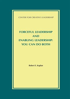 Forceful Leadership and Enabling Leadership: You Can Do Both - Kaplan, Robert E.