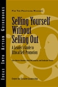Selling Yourself Without Selling Out: A Leader's Guide to Ethical Self-Promotion - Hernez-Broome, Gina