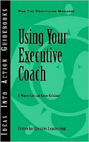 Using Your Executive Coach - E. Wayne Hart, Karen Kirkland