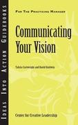 Cartwright, Talula;Baldwin, David: Communicating Your Vision